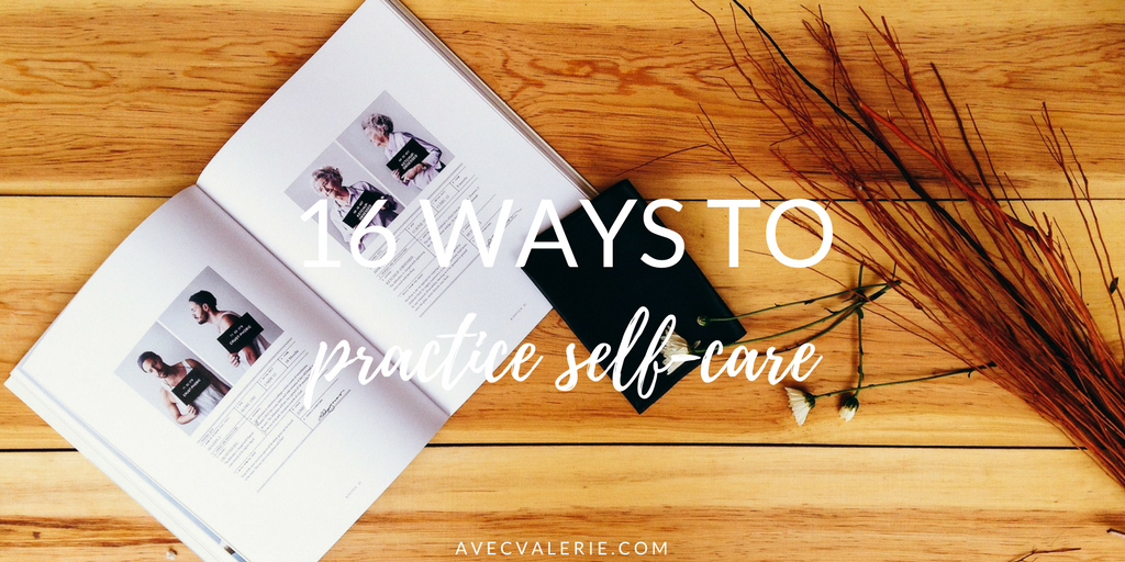 16 Ways to Practice Self-Care