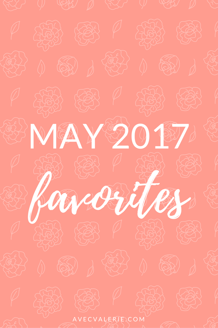 May 2017 Favorites